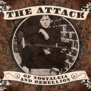1 – The Attack – Of Nostalgia and Rebellion CD-0